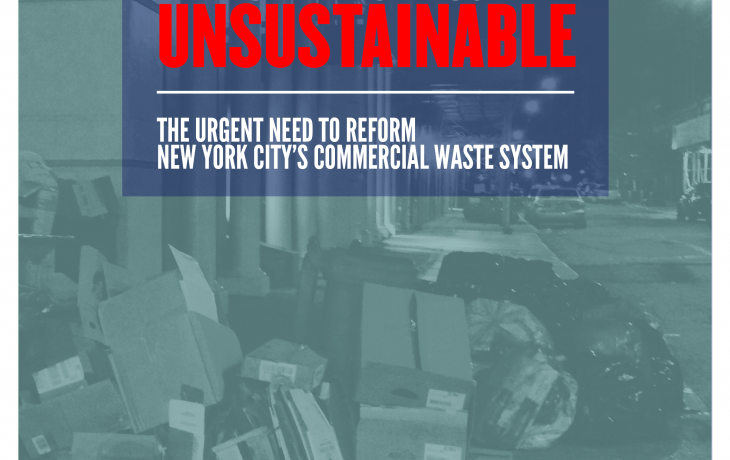 A photo of trash with a blue-green overlay, with text in a blue transparent box that says: (White) Dirty Wasteful & (Red) Unsustainable: The urgernt need to reform New York City's commercial waste system. Transform Don't Trash NYC logo in the bottom right corner.